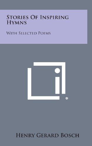 Stories of Inspiring Hymns: With Selected Poems: Bosch, Henry Gerard