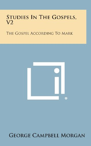 9781258919382: Studies in the Gospels, V2: The Gospel According to Mark