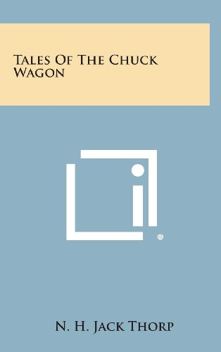 9781258920715: Tales of the Chuck Wagon