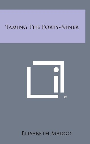 9781258920869: Taming the Forty-Niner
