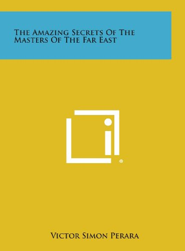 9781258922313: The Amazing Secrets of the Masters of the Far East