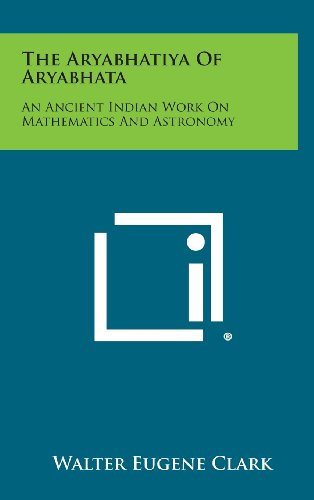 9781258923419: The Aryabhatiya of Aryabhata: An Ancient Indian Work on Mathematics and Astronomy