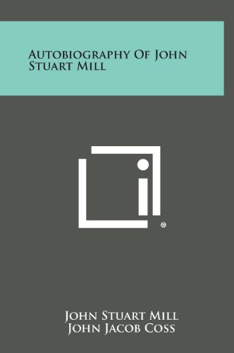 9781258923648: Autobiography of John Stuart Mill
