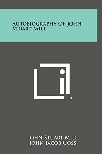 9781258923648: Autobiography of John Stuart Mill