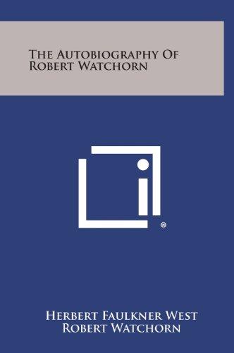 9781258923679: The Autobiography of Robert Watchorn