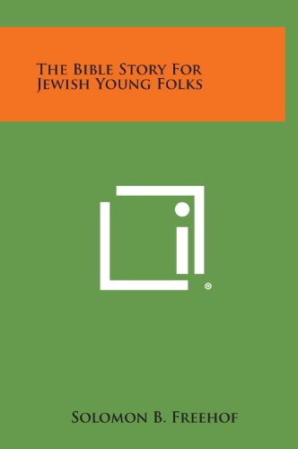 9781258924461: The Bible Story for Jewish Young Folks