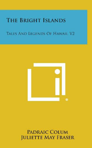 9781258925673: The Bright Islands: Tales and Legends of Hawaii, V2