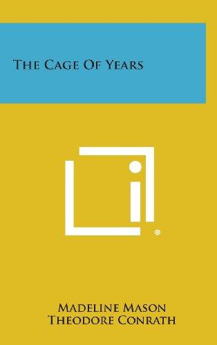 The Cage of Years (Hardback): Madeline Mason