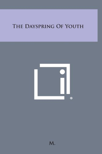 9781258929282: The Dayspring of Youth
