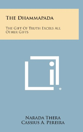 9781258929619: The Dhammapada: The Gift of Truth Excels All Other Gifts