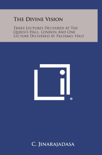 9781258929978: The Divine Vision: Three Lectures Delivered at the Queen's Hall, London and One Lecture Delivered at Palermo, Italy