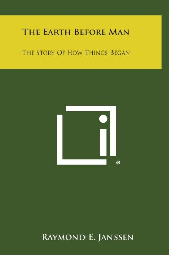 9781258930493: The Earth Before Man: The Story of How Things Began