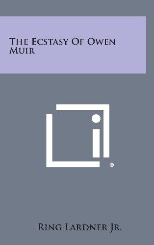 9781258930585: The Ecstasy of Owen Muir