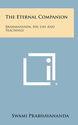 9781258931384: The Eternal Companion: Brahmananda, His Life and Teachings