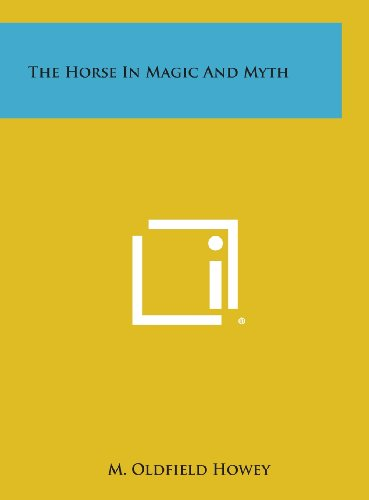 9781258936716: The Horse in Magic and Myth