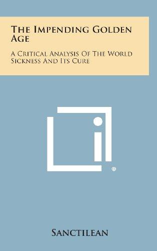 The Impending Golden Age: A Critical Analysis: Sanctilean