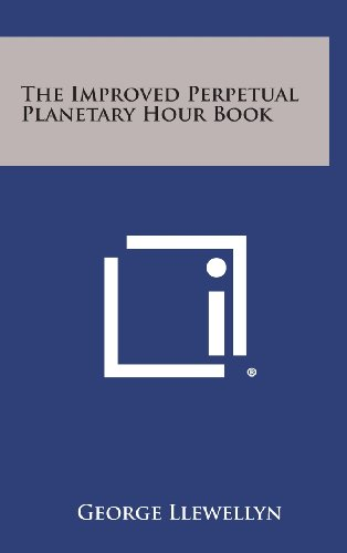 9781258937287: The Improved Perpetual Planetary Hour Book