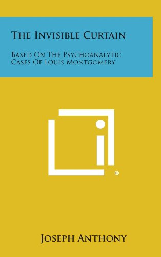 9781258938024: The Invisible Curtain: Based on the Psychoanalytic Cases of Louis Montgomery