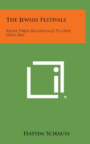 9781258938246: The Jewish Festivals: From Their Beginnings to Our Own Day