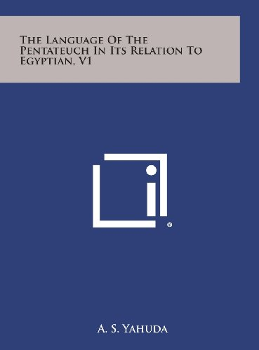 9781258939106: The Language of the Pentateuch in Its Relation to Egyptian, V1