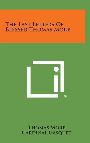 9781258939229: The Last Letters of Blessed Thomas More