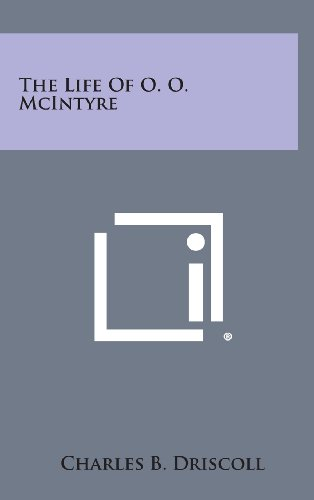 9781258941284: The Life of O. O. McIntyre