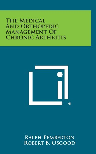 9781258944148: The Medical and Orthopedic Management of Chronic Arthritis
