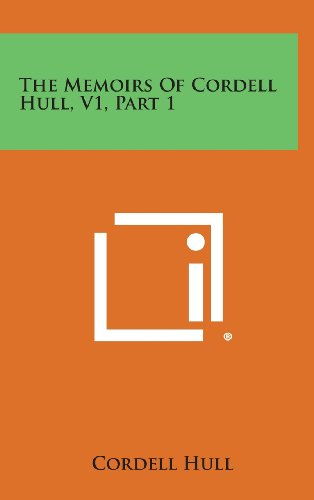 9781258944254: The Memoirs of Cordell Hull, V1, Part 1