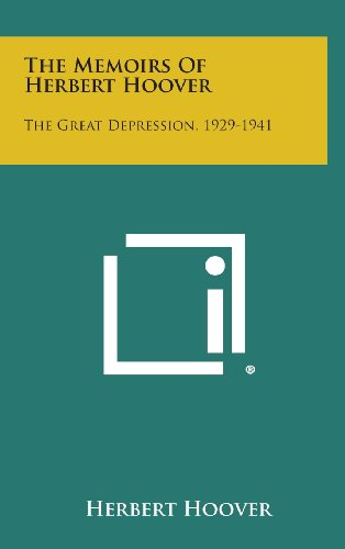 9781258944322: The Memoirs of Herbert Hoover: The Great Depression, 1929-1941