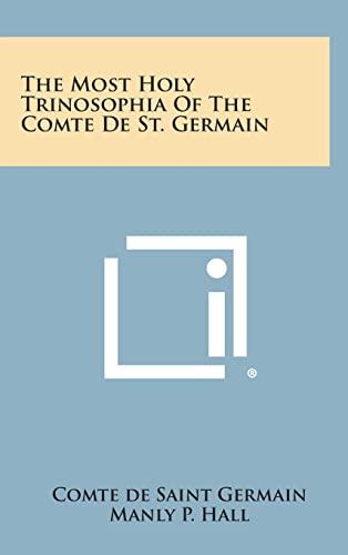 9781258945503: The Most Holy Trinosophia of the Comte de St. Germain