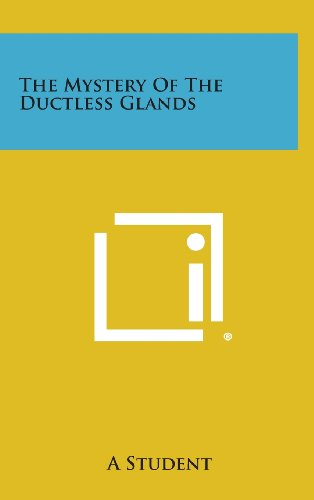 9781258945930: The Mystery of the Ductless Glands