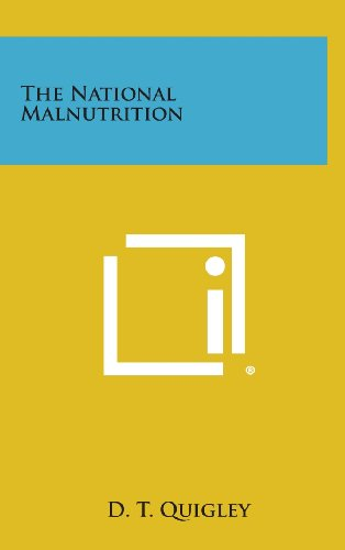 9781258946265: The National Malnutrition