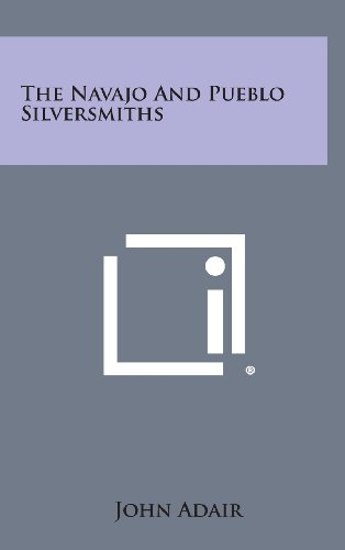 9781258946463: The Navajo and Pueblo Silversmiths