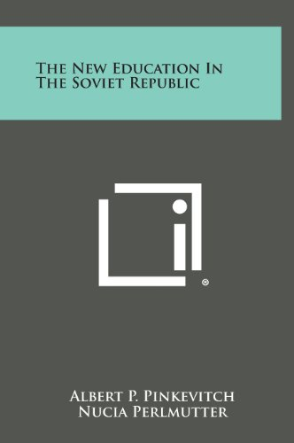 9781258946784: The New Education in the Soviet Republic