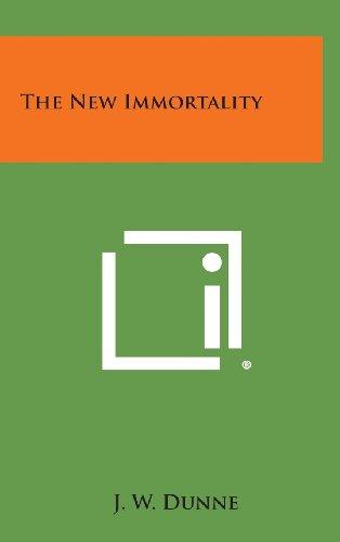 The New Immortality (Hardback): J W Dunne