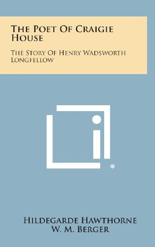 9781258949228: The Poet of Craigie House: The Story of Henry Wadsworth Longfellow