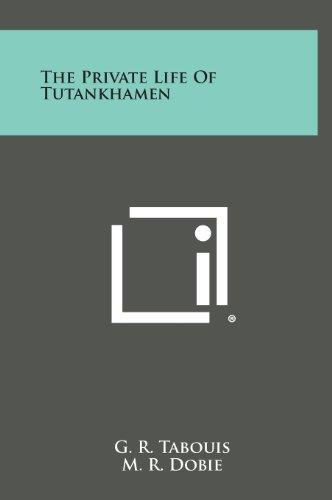 9781258949860: The Private Life of Tutankhamen