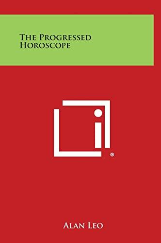 9781258950033: The Progressed Horoscope