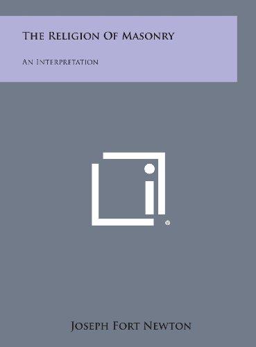 9781258951511: The Religion of Masonry: An Interpretation