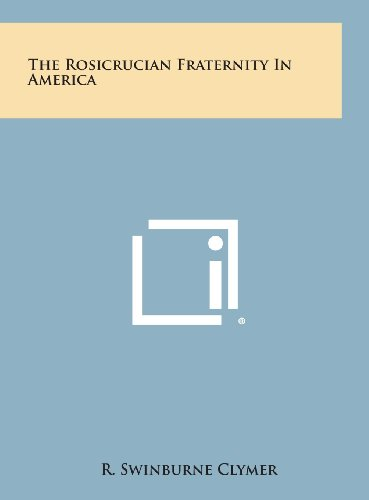 9781258952938: The Rosicrucian Fraternity in America