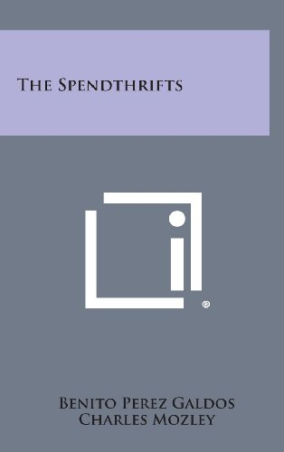 9781258955687: The Spendthrifts