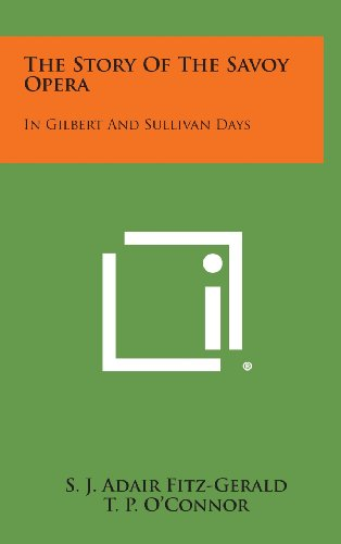 9781258957216: The Story of the Savoy Opera: In Gilbert and Sullivan Days