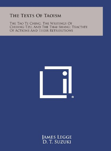 9781258958497: The Texts of Taoism: The Tao Te Ching, the Writings of Chuang-Tzu, and the Thai-Shang; Tractate of Actions and Their Retributions