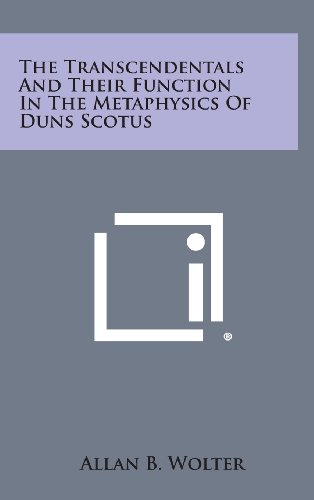 9781258958930: The Transcendentals and Their Function in the Metaphysics of Duns Scotus