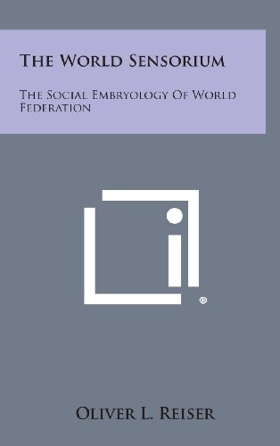 9781258961992: The World Sensorium: The Social Embryology of World Federation