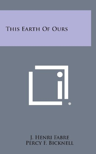 9781258964283: This Earth of Ours