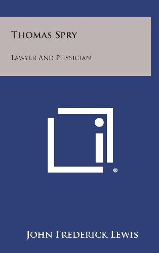 9781258964832: Thomas Spry: Lawyer and Physician