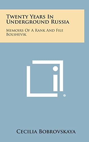 9781258967352: Twenty Years in Underground Russia: Memoirs of a Rank and File Bolshevik
