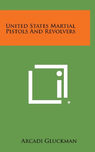 9781258968052: United States Martial Pistols and Revolvers