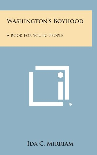 9781258969769: Washington's Boyhood: A Book for Young People